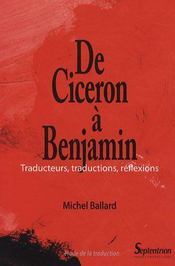 De cicéron à benjamin ; traducteurs, traductions, réflexions - Intérieur - Format classique