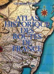Atlas historique des routes de France - Couverture - Format classique