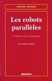 Les robots paralleles 2 edition coll robotique - Intérieur - Format classique