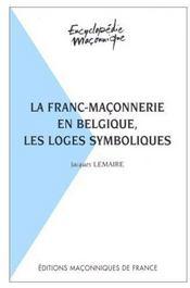 La franc-maçonnerie en Belgique, les loges symboliques - Couverture - Format classique