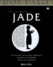 Jade ; la petite fille qui voulait sauver le monde dans sa saveur - Couverture - Format classique