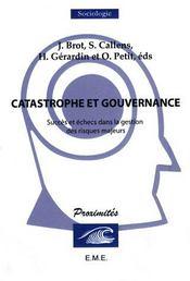 Catastrophe et gouvernance ; succès et échecs dans la gestion des risques majeurs - Couverture - Format classique