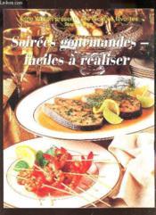 Soirees Gourmandes Faciles A Realiser - Couverture - Format classique