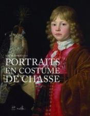 Portraits en costume de chasse  - Claude D' Anthenaise