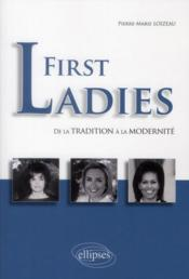 Vente livre :  First Ladies De La Tradition A La Modernite  - Loizeau
