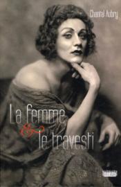 La femme et le travesti - Couverture - Format classique