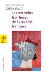 Les nouvelles frontières de la société française - Couverture - Format classique