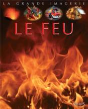 Le feu  - Jacques Beaumont - Cathy Franco - Dayann Jacques