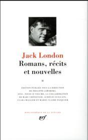 Jack London, romans, récits et nouvelles t.2 - Couverture - Format classique