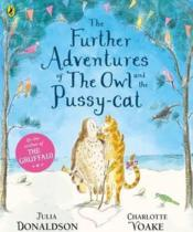 Vente livre :  The further adventures of the owl and the pussy-cat  - Donaldson - Charlotte Voake - Julia Donaldson