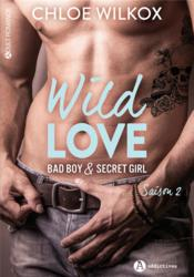 Vente  Wild love ; bad boy & secret girl - saison 2  - Chloe Wilkox