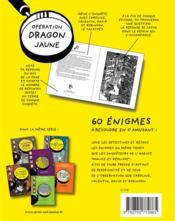 Opération dragon jaune ; 60 énigmes à résoudre en s'amusant ! - 4ème de couverture - Format classique