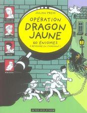 Opération dragon jaune ; 60 énigmes à résoudre en s'amusant ! - Intérieur - Format classique