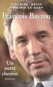 Francois Bayrou, Un Autre Chemin - Intérieur - Format classique