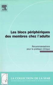 Blocs peripheriques des membres chez l'adulte. recommandations pratique clinique - Couverture - Format classique