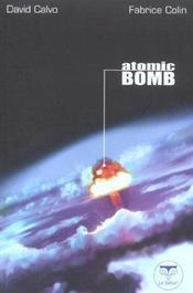 Atomic bomb  - Fabrice Colin - David Calvo
