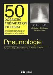 Pneumologie ; 50 dossiers préparation internat, avec iconographie et grilles de réponses (2e édition) - Couverture - Format classique