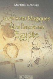 Guérisons magiques dans l'ancienne Égypte - Couverture - Format classique
