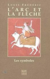 L'arc et la flèche ; les symboles - Couverture - Format classique