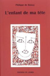 L'Enfant De Ma Tete - Couverture - Format classique