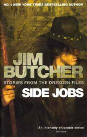 Vente livre :  SIDE JOBS - STORIES FROM THE DESDEN FILES  - Jim Butcher