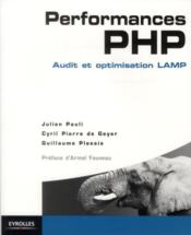 Vente livre :  Performances PHP : audit et optimisation d'une plate-forme LAMP  - Julien Pauli - Guillaume Plessis - Cyril Pierre De Geyer