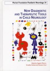 Vente livre :  New diagnostic and therapeutic tools in child neurology  - Eugenio Mercuri - Ermellina Fedrizzi - Giovanni Cioni