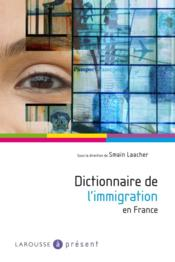 Vente livre :  Dictionnaire de l'immigration en France  - Smain Laacher