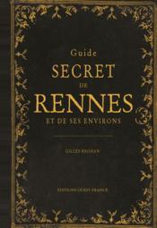 Guide secret de Rennes et de ses environs - Couverture - Format classique
