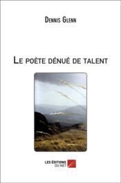 Le poète dénué de talent - Couverture - Format classique
