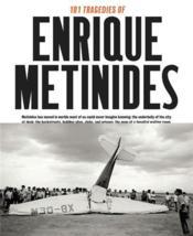 101 Tragedies Of Enrique Metinides /Anglais - Couverture - Format classique
