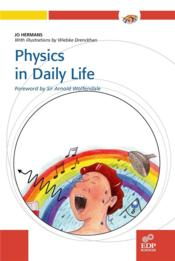 Vente livre :  Physics in daily life  - Jo Hermans