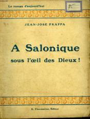 A Salonique Sous L'Oeil Des Dieux ! Collection : Le Roman D'Aujourd'Hui N° 24. - Couverture - Format classique