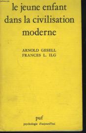 Le Jeune Enfant Dans La Civilisation Moderne - Couverture - Format classique