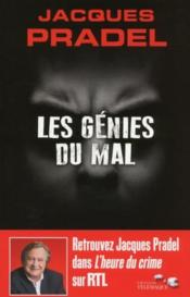 Vente  Les génies du mal ; 20 crimes parfaits  - Jacques Pradel
