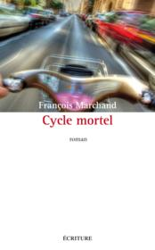 Cycle mortel  - Francois Marchand