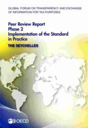 Vente livre :  Global Forum on Transparency and Exchange of Information for Tax Purposes Peer Reviews: The Seychelles (édition 2013)  - Collective