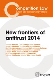 Vente livre :  New frontiers of antitrust 2014  - Collectif