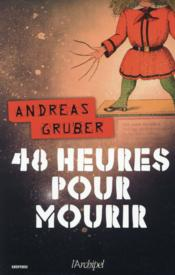 48 heures pour mourir  - Andreas Gruber