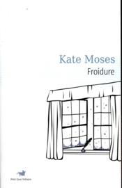 Vente livre :  Froidure  - Kate Moses