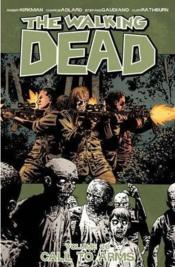 Vente livre :  The walking dead t.26 ; call to arms  - Charlie Adlard - Robert Kirkman