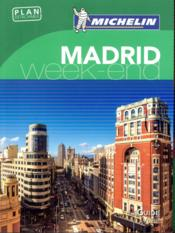 Vente livre :  LE GUIDE VERT ; WEEK-END ; Madrid (édition 2017)  - Collectif Michelin