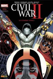 Vente livre :  Civil war II N.6 ; le combat final !  - M Bendis-B+Marquez-D - M. Bendis Brian - Civil War Ii