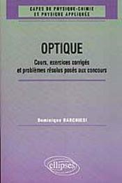 Optique Cours Exercices Corriges Et Problemes Resolus Poses Aux Concours Capes 1961-1998 - Intérieur - Format classique