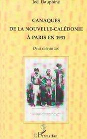 Canaques De La Nouvelle Caledonie A Paris En 1931 ; De La Case Au Zoo - Intérieur - Format classique