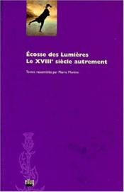 Ecosse Des Lumieres. Le 18e Siecle Autrement - Couverture - Format classique