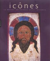 Icones. Le Monde Orthodoxe Apres Byzance - Intérieur - Format classique