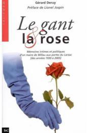 Le gant et la rose ; mémoires intimes et politiques d'un maire de Millau aux portes du Larzac - Couverture - Format classique