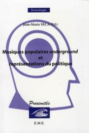 Musiques populaires underground et représentations du politique - Couverture - Format classique