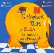L'éléphant Tom et Zaza la mouche au chocolat - Couverture - Format classique